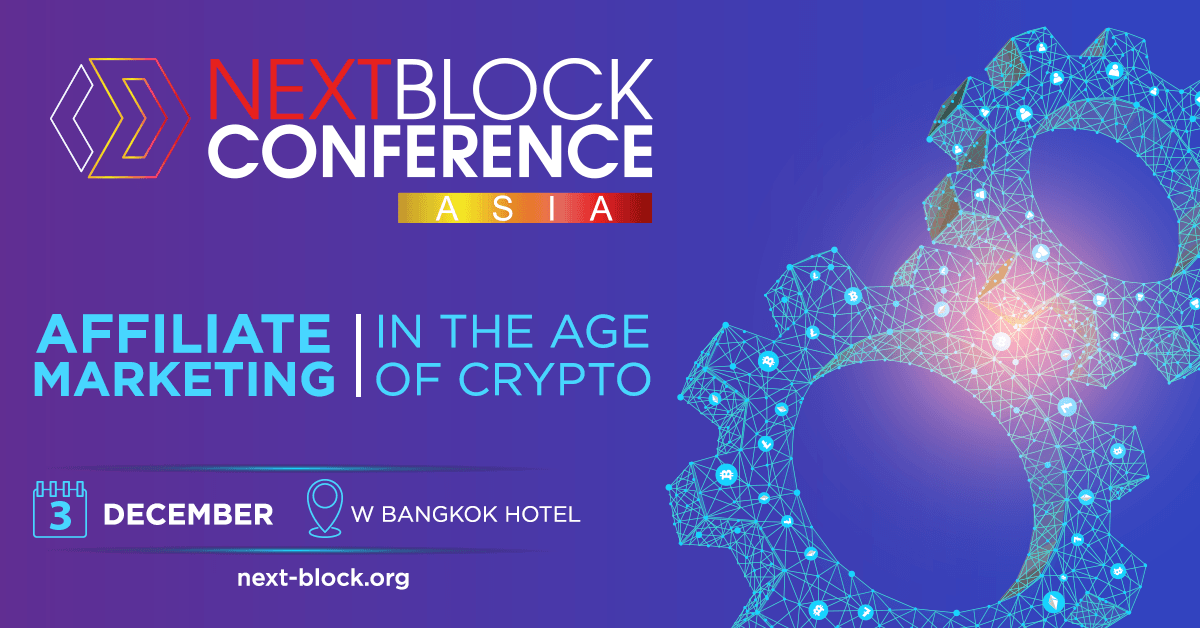 "NEXT BLOCK ASIA 2.0 ""Affiliate Marketing In The Age Of Crypto"""